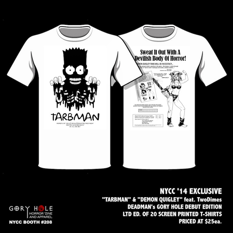 "7403f009 ""Tarbman"" and ""Demon Quigley"" Ltd Ed T-Shirts: As part of the regular Gory  Hole release schedule, 2 different shirt designs will be offered up each  month; ..."